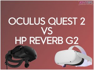 Oculus Quest 2 vs HP Reverb G2: Which VR Headset is Better?
