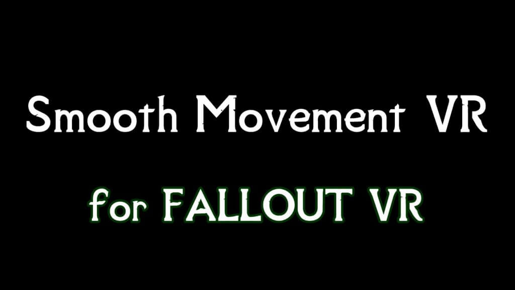 smooth movement vr for fallout vr