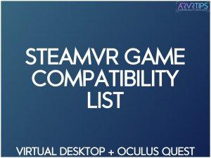 steamvr game compatibility list: virtual desktop + oculus Quest