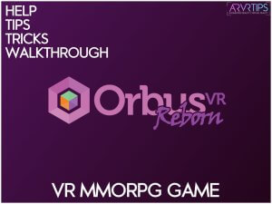 OrbusVR Help Tips Review and Walkthrough