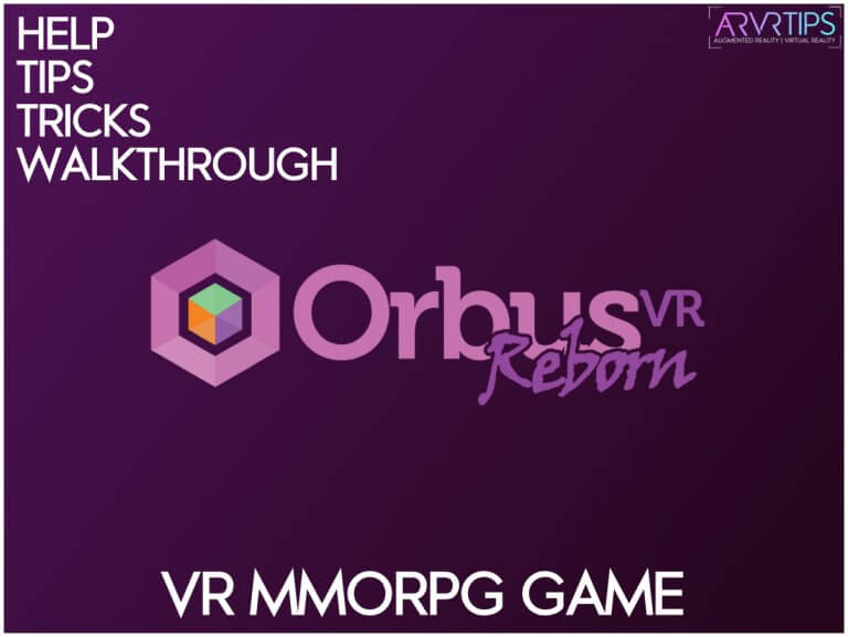 OrbusVR Help, Tips, Review & Getting Started Guide [2021]