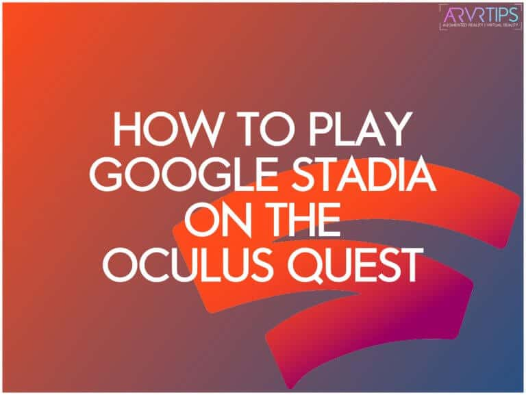 how to play Google Stadia on the Oculus Quest