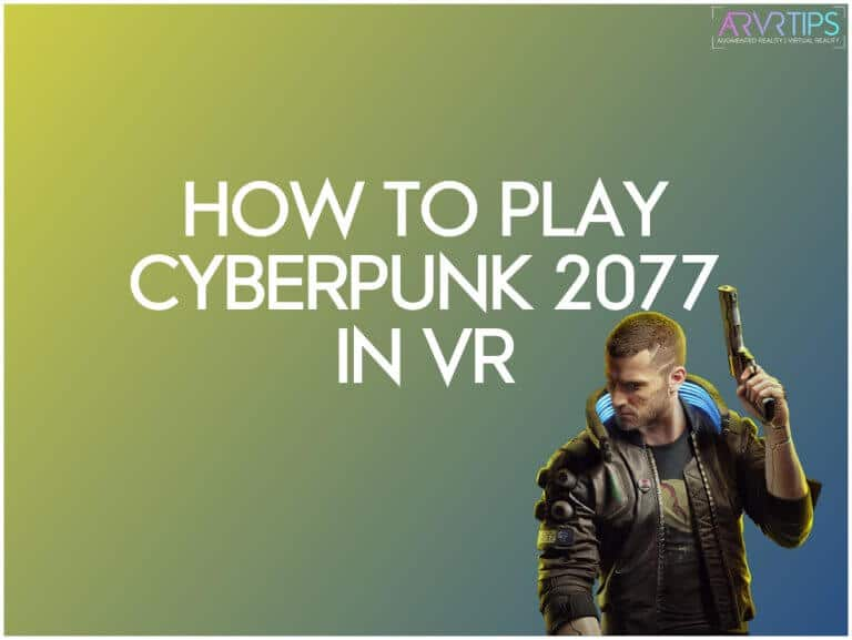 how to play cyberpunk 2077 in vr