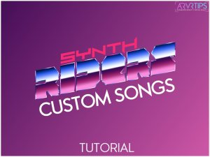 synth riders custom songs