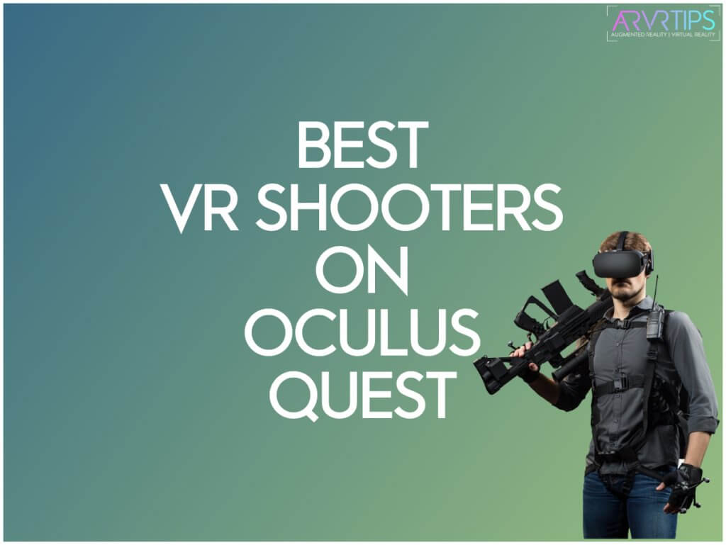 best vr shooters for the oculus quest shooting games