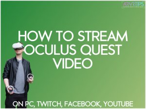 how to stream oculus quest video on twitch youtube facebook