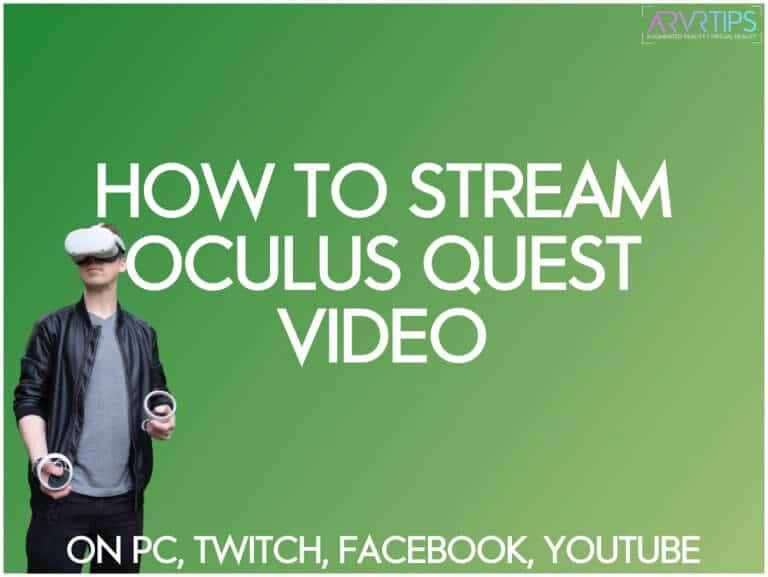 How to Stream Oculus Quest Video on Twitch, Youtube, Facebook and More