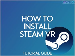 how to install steam vr tutorial