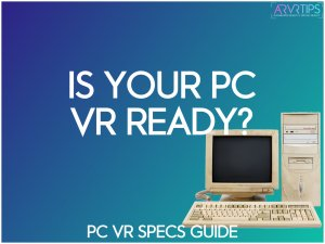 is my pc vr ready specs guide