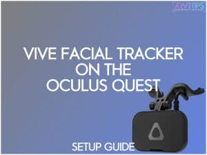 how to setup the htc vive facial tracker on the oculus quest
