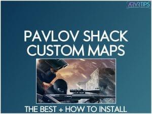 best pavlov shack custom maps and install