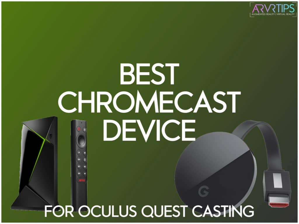 best chromecast device for oculus quest casting