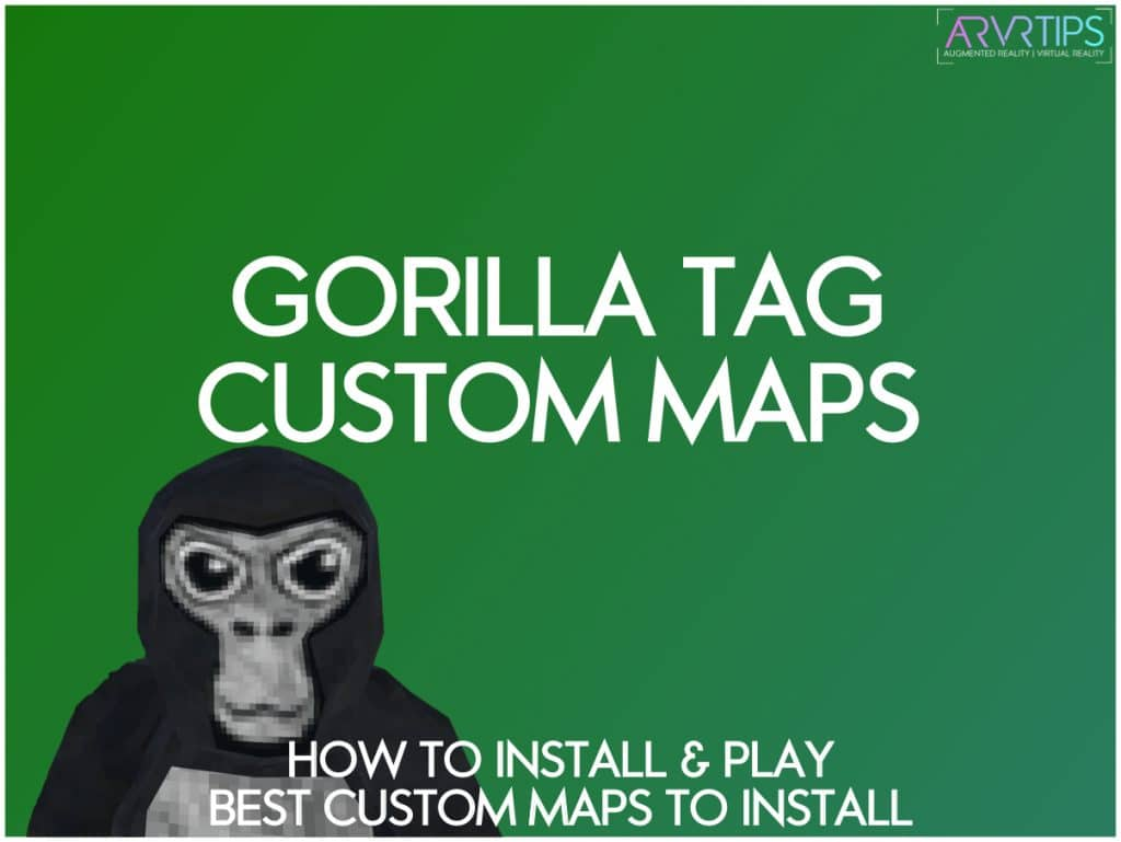 how to install and play gorilla tag custom maps