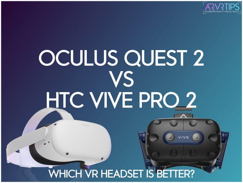 oculus quest 2 vs htc vive pro 2