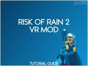 how to install the risk of rain 2 vr mod
