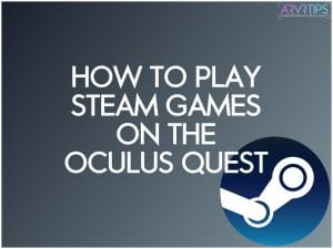 how to play steam games on the oculus quest
