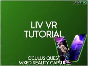 livr vr tutorial - oculus quest mixed reality capture