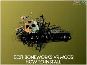 best boneworks vr mods and how to install boneworks mods