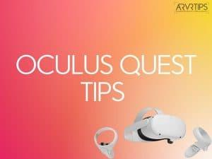 Oculus Quest Tips