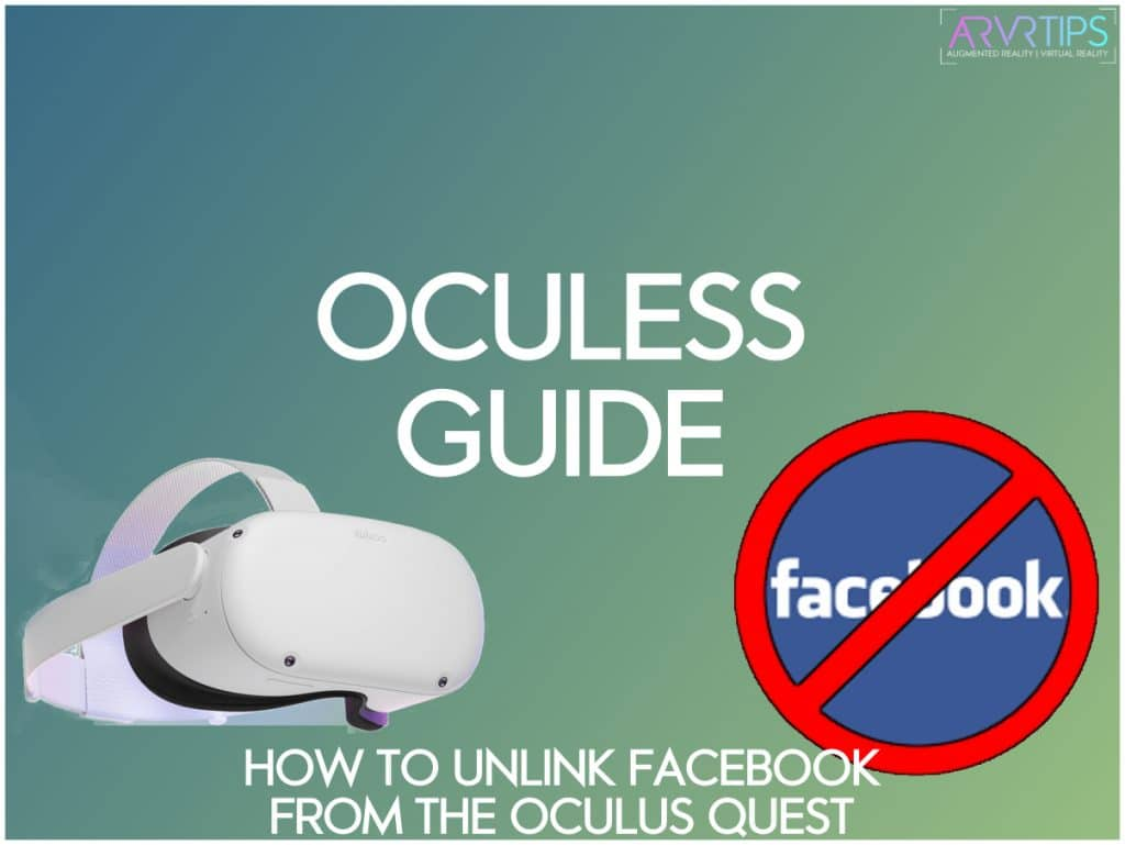 oculess guide how to unlink facebook from the oculus quest 2