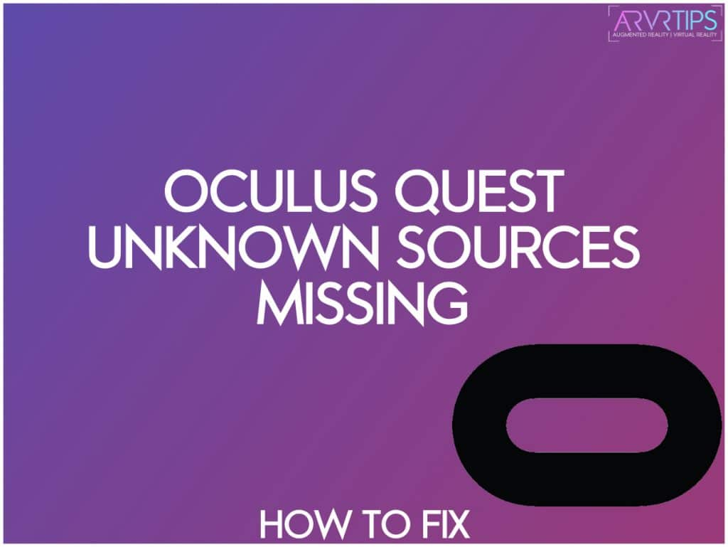 oculus quest unknown sources missing developer mode and how to fix