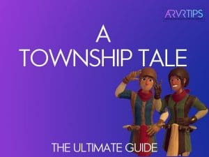 A Township Tale On Oculus Quest: The Ultimate Review